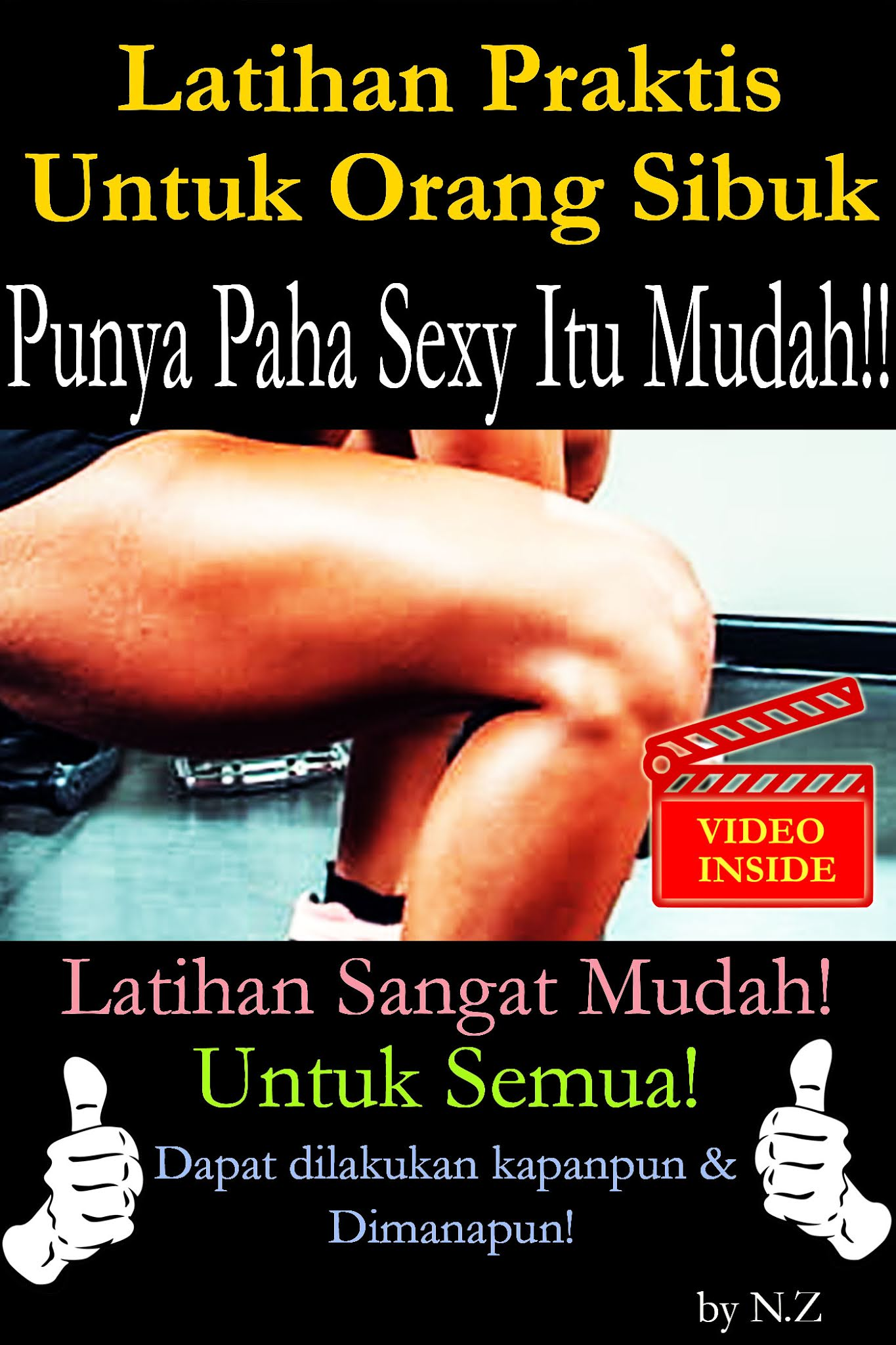Latihan Praktis Untuk Orang Sibuk: Paha Sexy Itu Mudah!!
