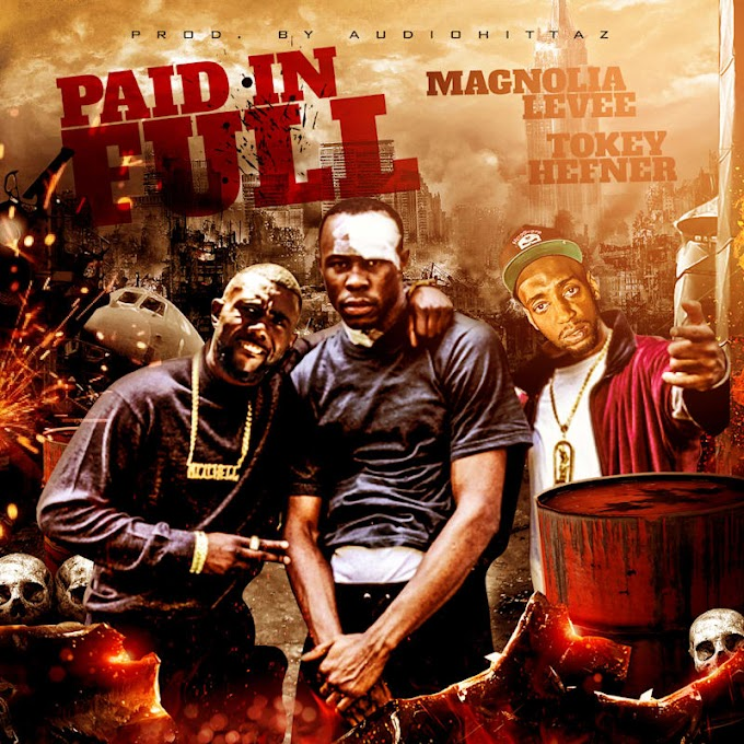 """Track of the day : """"Paid in Full"""" By Magnolia levee ft. Tokey Hefner"""