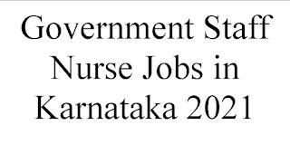 Government Staff Nurse Jobs in Karnataka 2021