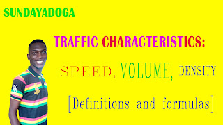 TRAFFIC CHARACTERISTICS: Speed, Volume, Density (Definitions and Formulas)