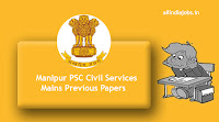 Manipur PSC Civil Services Mains Previous Papers