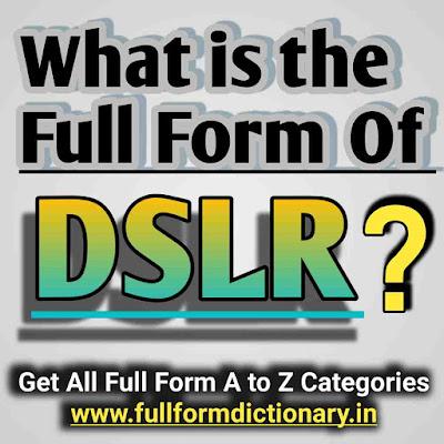 Full Form of DSLR