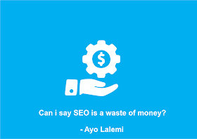 Can i say SEO is a waste of money?
