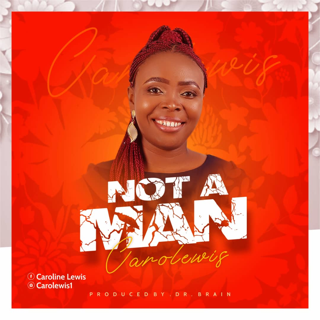 Carolewis - Not A Man Mp3 Download