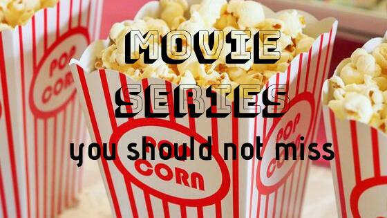 movie series that you should not miss