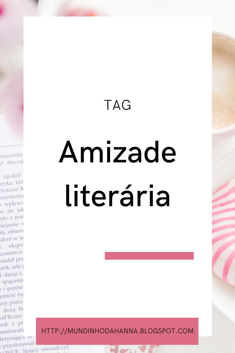 TAG   Amizade literária