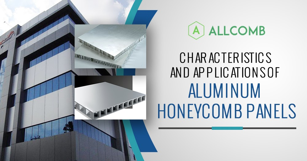 Getting to Know the Characteristics and Applications of Aluminum Honeycomb Panels