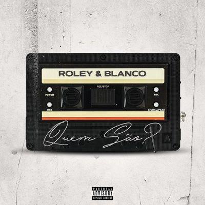 Baixar Musica: Roley & Ian Blanco - Quem São (feat. Dj Lelo Santos)