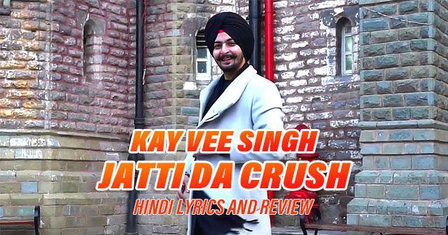Jatti Da Crush (Kay Vee Singh)