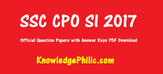 SSC CPO 2017 Official Question Papers with Answer Keys PDF Download