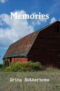 http://www.amazon.com/Memories-Erica-Sutherhome-ebook/dp/B009BBZ10I/ref=sr_1_12?s=books&ie=UTF8&qid=1391477763&sr=1-12&keywords=Erica+Sutherhome
