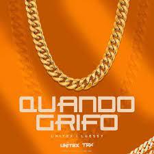 UNITEX & LUESSY - QUANDO GRIFO (NOVA MÚSICA TRX) [DOWNLOAD/BAIXAR MÚSICA] 2021