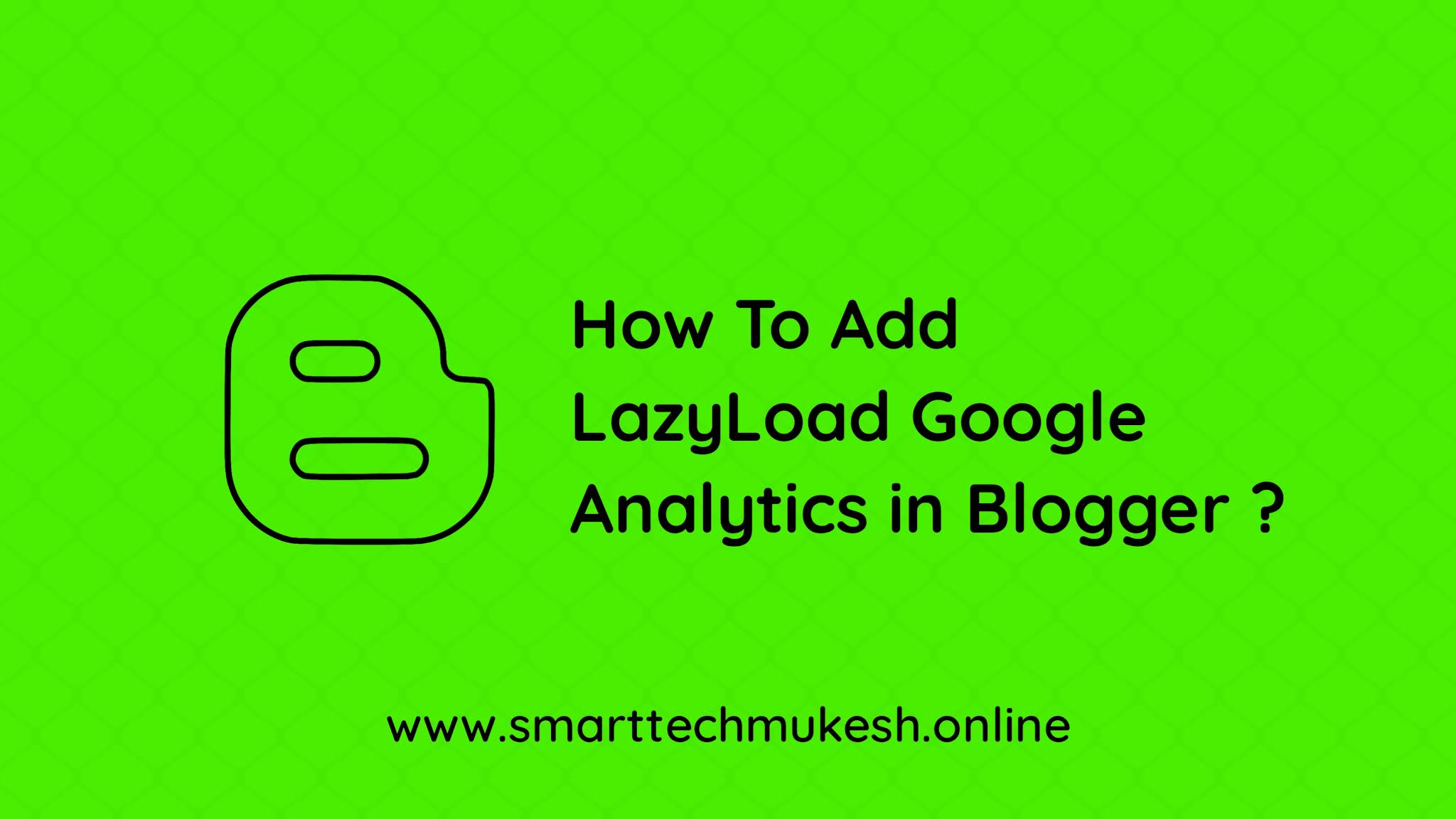 How To Add LazyLoad Google Analytics in Blogger
