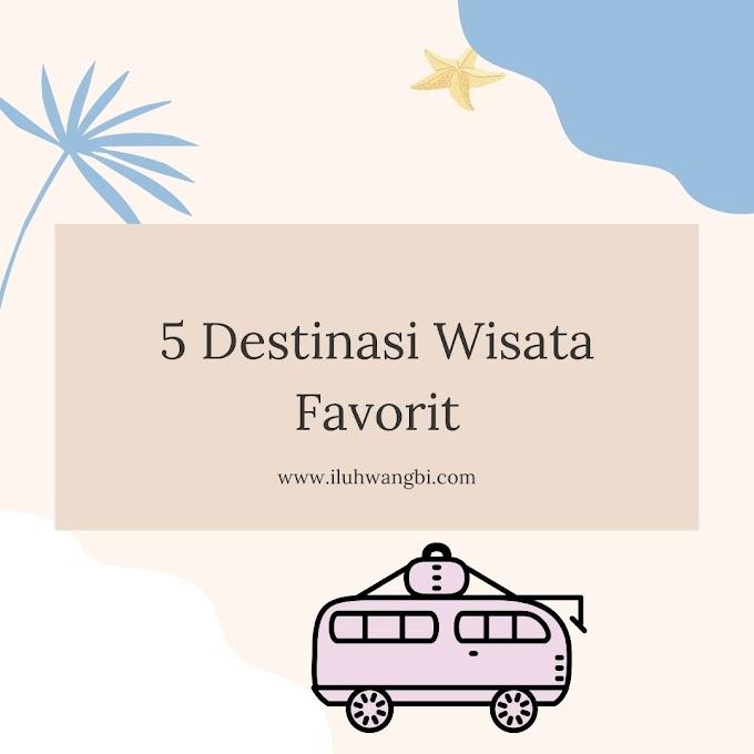 5 Destinasi Wisata Favorit