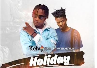 Kelvyn Boy ft Kwesi Arthur – Holiday (Mp3 Download)