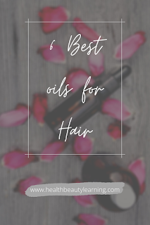 6 best oils for hair health, growth & problems