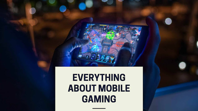 Everything about mobile gaming