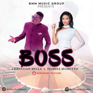 AUDIO | Christian bella Ft. Hamisa mobetto ~ BOSS|[official mp3 audio]