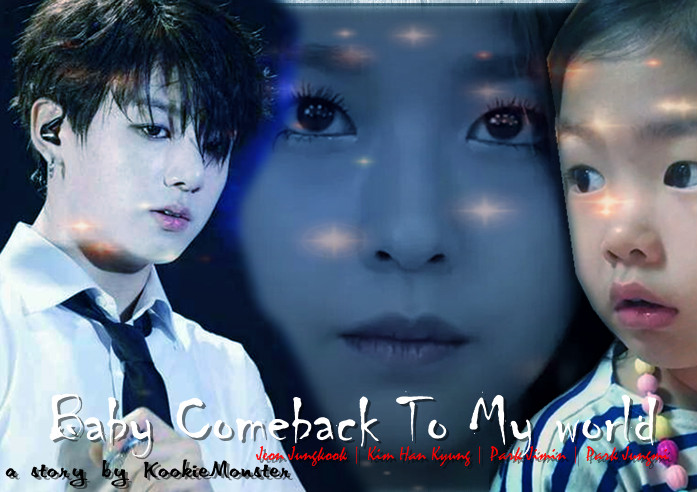 KOOKIEMONSTER FANFICTION: [BTS FANFICT] Baby Comeback to My World
