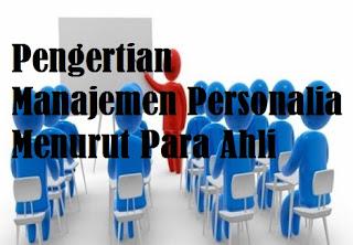 Pengertian Manajemen Personalia Menurut Para Ahli