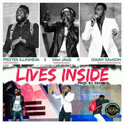 Music: Lives Inside – Protek x Sam Jamz x Isaiah Samson