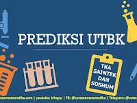 Prediksi UTBK 2020 TKA Saintek dan TKA Soshum