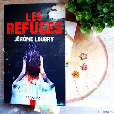 Livre : Les refuges - Jérôme Loubry