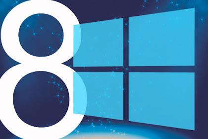 Simak Berbagai Macam Kelebihan Windows 8 Yang Perlu Anda Ketahui