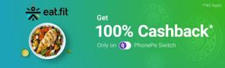 PhonePe Eatfit Offer - Get 100% Cashback on Food Order