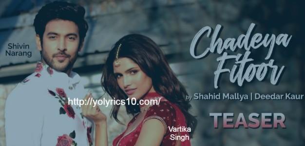 Chadeya Fitoor Lyrics - Shivin Narang