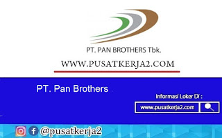 Lowongan Kerja Terbaru SMA SMK D3 S1 Agustus 2020 PT Pan Brothers