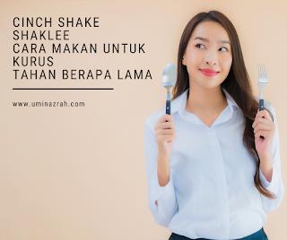 Cinch Shake Shaklee Cara Makan Untuk Kurus Tahan Berapa Lama