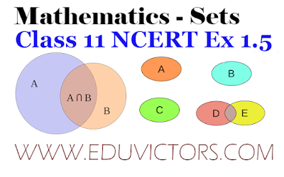 CBSE Class 11 Maths Sets - NCERT Exercise 1.5 Answers  (#class11Maths)(#eduvictors)