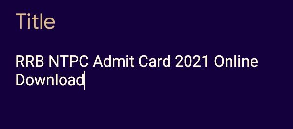 RRB NTPC Admit Card 2021 Online: