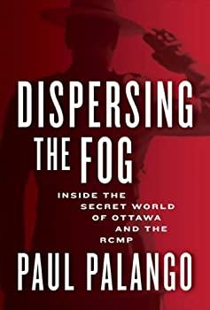 RCMP politics corruption crime Canada CIA scandal books