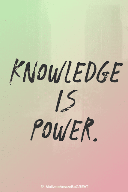 """Wise Old Sayings And Proverbs: """"Knowledge is power."""""""