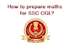 How to Prepare Maths for SSC CGL? SSC CGL Maths Preparation Tips
