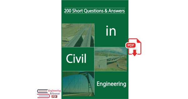 200 Short Questions and Answers in Civil Engineering By Vincent T. H. CHU