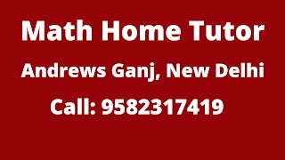 Best Maths Home Tutor in Andrews Ganj, Delhi.
