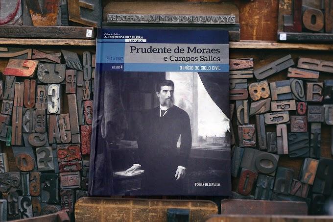 [RESENHA #694] COLEÇÃO FOLHA A REPÚBLICA BRASILEIRA 130 ANOS - VOL. 04: PRUDENTE DE MORAIS E CAMPOS SALLES