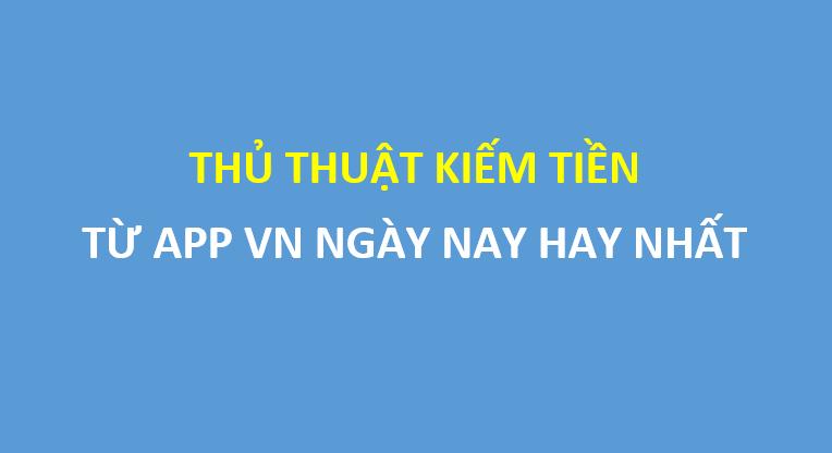 Mẹo kiếm tiền từ app VN Ngày Nay mục tiêu 100-200k/ngày