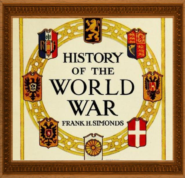 History of the world war (1919) ( 5  Volumes) by Frank Herbert Simonds