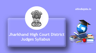 Jharkhand High Court District Judges Syllabus