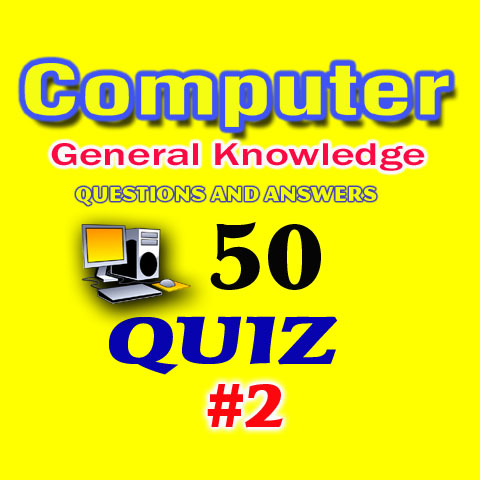 50 & More Computer General Knowledge Quiz Questions And