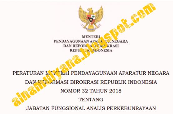 Peraturan Menpan atau Permenpan RB Nomor  PERMENPAN RB NOMOR 32 TAHUN 2018 TENTANG JABATAN FUNGSIONAL ANALIS PERKEBUNRAYAAN