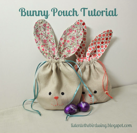 Listen To The Birds Sing: I'm back.... with a wee bunny pouch tutorial for you