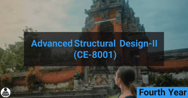 Advanced Structural Design-II (Steel) (CE-8001) RGPV notes CBGS Bachelor of engineering