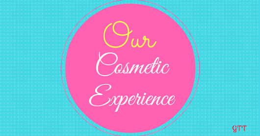 Our Cosmetic Experience