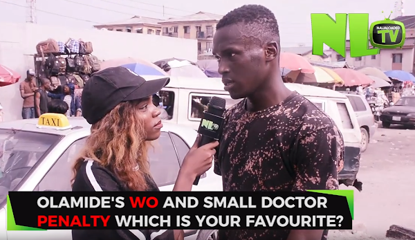 Olamide's Wo vs Small Doctor's Penalty – Which Do You Like Most? | See What Nigerians Are Saying On NL TV (Watch)