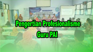 Pengertian Profesionalisme Guru PAI